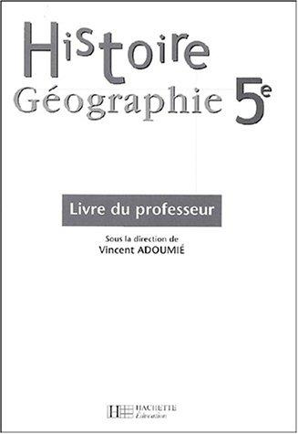 Histoire-Géographie, 5e (Manuel du professeur) par Collectif