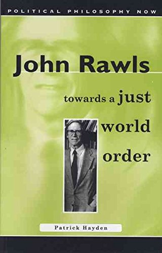 [John Rawls: Towards a Just World Order] (By: Patrick Hayden) [published: April, 2002]