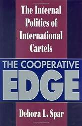 The Cooperative Edge: Internal Politics of International Cartels (Cornell Studies in Political Economy)