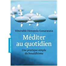 Méditer au quotidien: Une pratique simple du bouddhisme