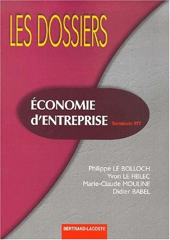 Economie d'entreprise Terminale STT par Philippe Le Bolloch, Yvon Le Fiblec, Marie-Claude Mouline, Didier Babel