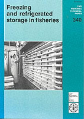 Freezing and Refrigerated Storage in Fisheries (FAO Fisheries Technical Paper) (FAO Fisheries Technical Papers)
