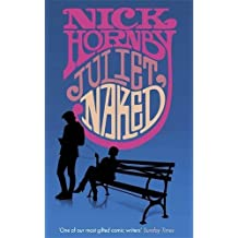 Juliet, Naked by Nick Hornby (2009-09-01)