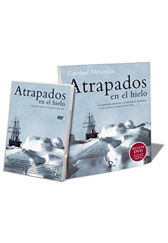 Atrapados en el hielo: La legendaria expedición a la Antártida de Shackleton (+ DVD) por Caroline Alexander