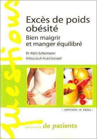 Excès de poids, obésité : Bien maigrir et manger équilibré de Alain Scheimann (3 avril 2003) Broché
