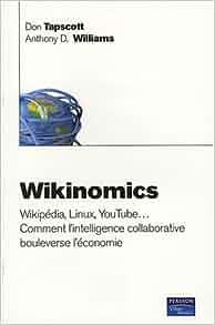 Amazon.fr - Wikinomics: Wikipédia, Linux, YouTube