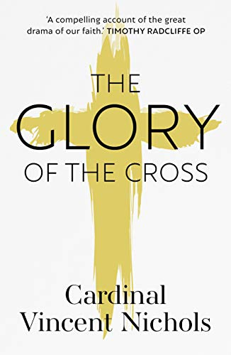The Glory of the Cross: A Journey through Holy Week and Easter (English Edition)