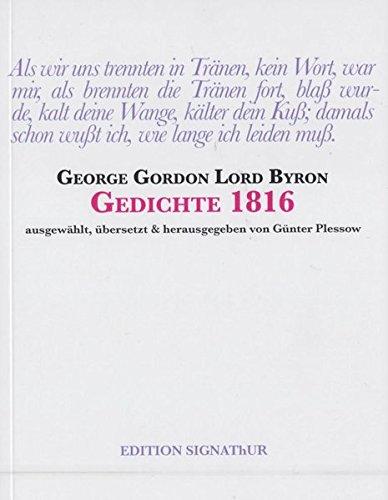 Lord Byron GEDICHTE 1816: - ausgewählt, übersetzt & herausgegeben von Günter Plessow