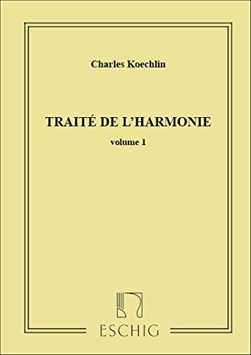 Traite de l'Harmonie - Volume 1 Formation Musicale par Charles Koechlin
