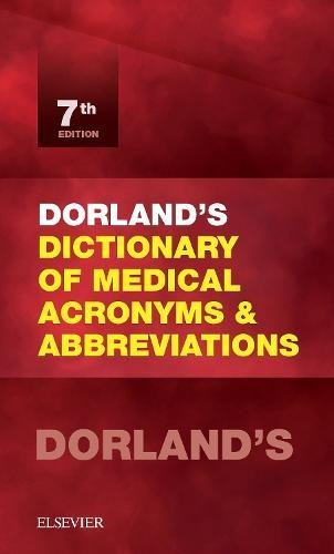 Dorland's Dictionary of Medical Acronyms and Abbreviations (Dictionary of Medical Acronyms & Abbreviations)
