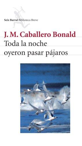 Toda la noche oyeron pasar pájaros por J. M. Caballero Bonald
