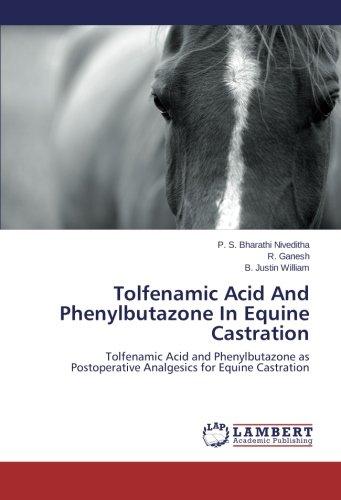 Tolfenamic Acid and Phenylbutazone in Equine Castration por Bharathi Niveditha P. S.