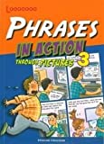 Phrases in Action Through Pictures 3