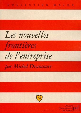 Les nouvelles frontières de l'entreprise : Entreprise, territoire et mondialisation par Michel Drancourt