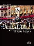 InPalio. Per conoscere e vivere la festa di Siena. Ediz. illustrata