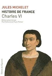 Histoire de France : Tome 4, Charles VI