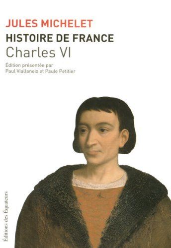 HISTOIRE FRANCE T04 CHARLES VI