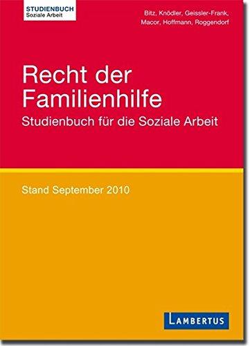 Recht der Familienhilfe: Studienbuch für die Soziale Arbeit Stand September 2010