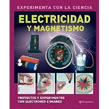 ELECTRICIDAD Y MAGNETISMO (Experimenta con la ciencia)