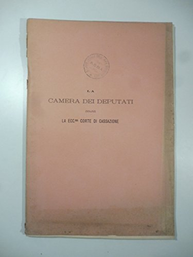 La Camera dei Deputati innanzi la ecc.ma Corte di Cassazione