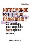 Notre monde est-il plus dangereux ? : 25 questions pour vous faire votre opinion (Idées claires)