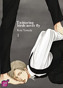 Twittering birds never fly Edition simple Tome 1