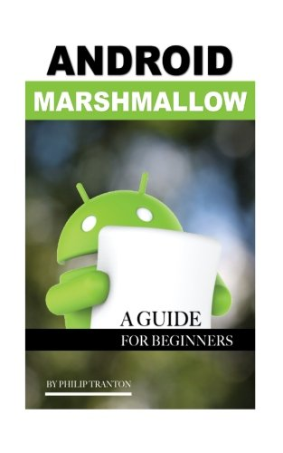 Android Marshmallow: A Guide for Beginner's