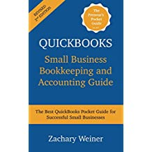 QuickBooks Small Business Bookkeeping and Accounting Guide, Second Edition: The Best QuickBooks Pocket Guide For Successful Small Businesses (English Edition)