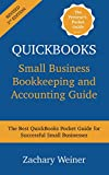 QuickBooks Small Business Bookkeeping and Accounting Guide: The Best QuickBooks Pocket Guide For Successful Small Businesses (English Edition)