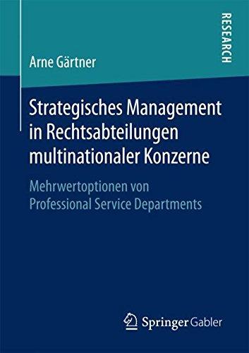 Strategisches Management in Rechtsabteilungen multinationaler Konzerne: Mehrwertoptionen von Professional Service Departments