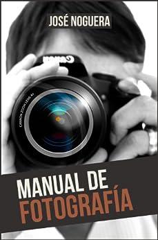 Manual de Fotografía de [Noguera, José]