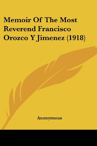 Memoir of the Most Reverend Francisco Orozco y Jimenez (1918)