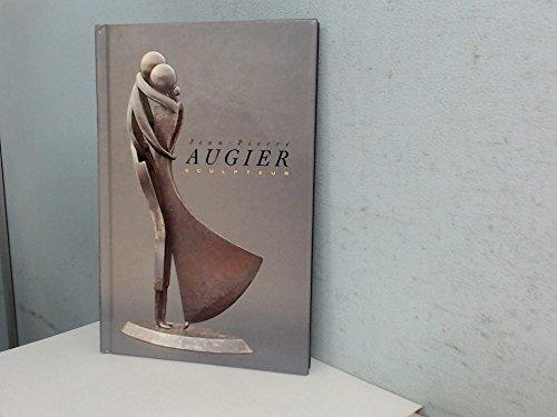 Jean-Pierre Augier, sculpteur par Gerard Saint-Guirons (Text)