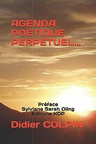 Agenda poétique perpétuel... par Didier Colpin
