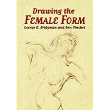 Drawing the Female Form by George B. Bridgman (2005-11-25)