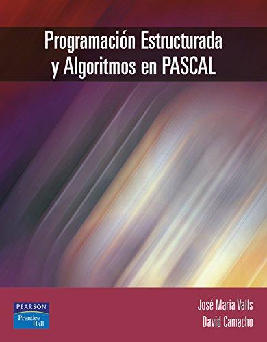 Programación estructurada y algoritmos en Pascal por David Camacho Fernández