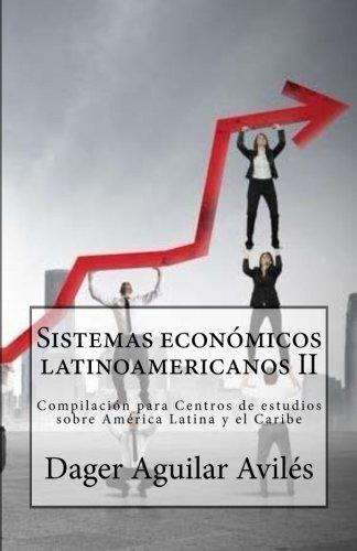 Descargar Libro Sistemas economicos latinoamericanos II: Compilacion para Centros de Estudios sobre America Latina y el Caribe: 2 de Dager Aguilar Aviles