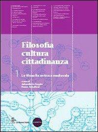 Filosofia cultura cittadinanza. Per le Scuole superiori. Con espansione online: 1