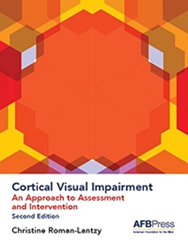 Cortical Visual Impairment: An Approach to Assessment and Intervention, 2nd Edition (English Edition)