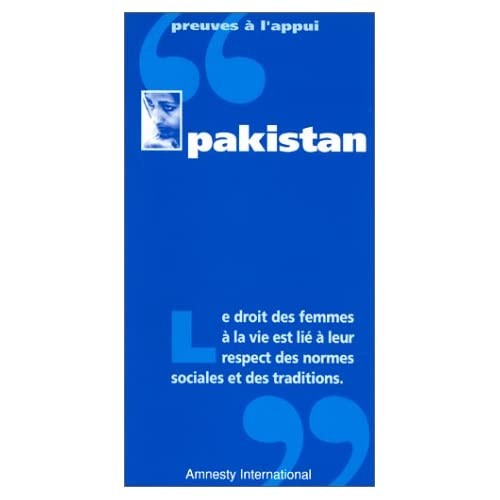 Pakistan : Le droit des femmes à la vie est lié à leur respect des normes sociales et des traditions.