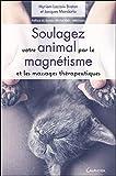 Soulagez votre animal par le magnétisme et les massages thérapeutiques...
