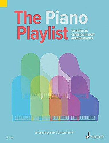 The Piano Playlist: 50 Popular Classics in Easy Arrangements. Klavier. Partitur. (The Playlist)