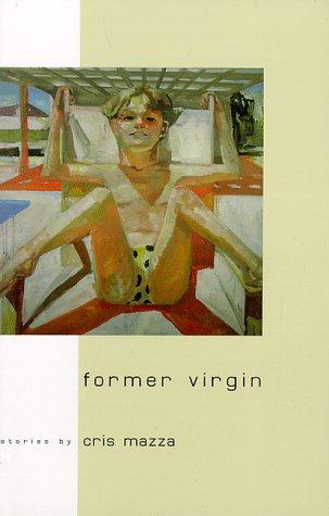 Former Virgin por Cris Mazza