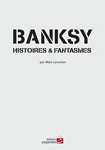 Banksy Histoires & Fantasmes