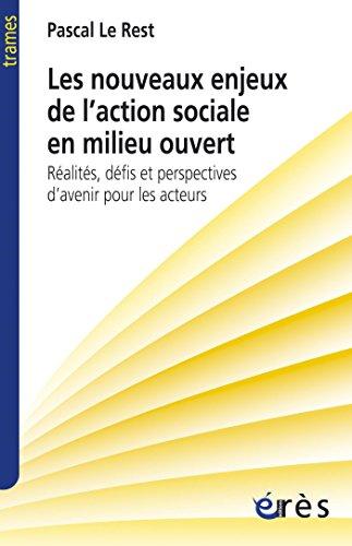 Les nouveaux enjeux de l'action sociale en milieu ouvert (Trames) par Pascal LE REST
