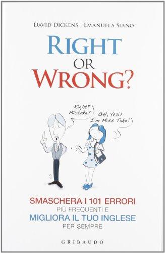 Right or wrong? Smaschera i 101 errori più frequenti e migliora il tuo inglese per sempre