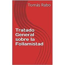 Tratado General sobre la Follamistad (Spanish Edition)