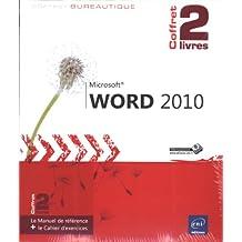 Word 2010 - Coffret de 2 livres : Le Manuel de référence + le Cahier d'exercices