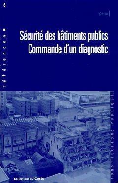 SECURITE DES BATIMENTS PUBLICS COMMANDE D UN DIAGNOSTIC par Collectif