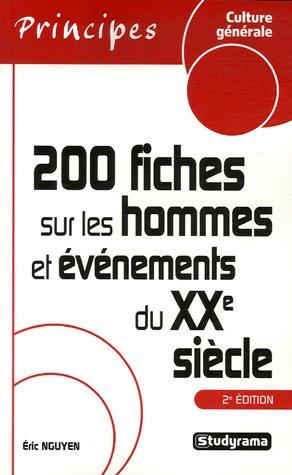 200 Fiches sur les hommes et événements du XXe siècle